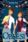 Obsesi - Lexie Xu