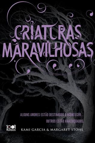 Criaturas Maravilhosas (Caster Chronicles, #1)