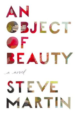 A Object of Beauty By Steve Martin | Weekly Reads at The 1000th Voice blog