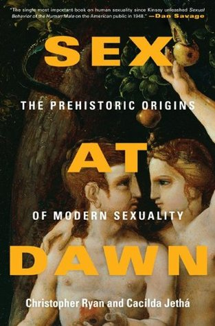 The Prehistoric Origins of Modern Sexuality  - Christopher Ryan, Cacilda Jethá
