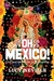 Oh Mexico!: Love and Adventure in Mexico City