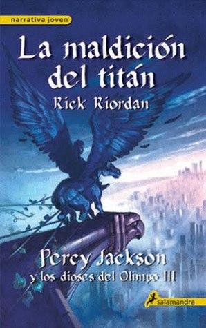 La maldicion del titán (Percy Jackson y los dioses del Olimpo, #3)
