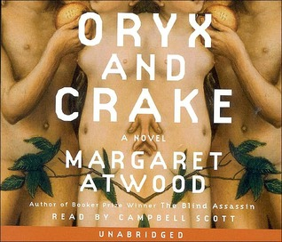 Audiobook Review – Oryx and Crake (MaddAddam Trilogy #1) by Margaret Atwood