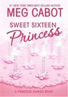 Sweet Sixteen Princess: A Princess Diaries Book