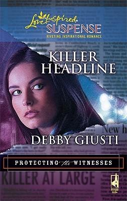 Killer Headline (Protecting the Witnesses, #2)