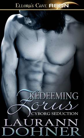 Redeeming Zorus (Cyborg Seduction, #6)  - Laurann Dohner