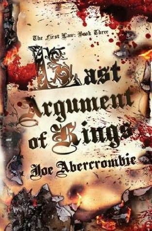 Last Argument of Kings (The First Law, #3)
