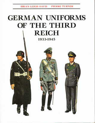 German Uniforms of the Third Reich, 1933-1945 by Brian ...