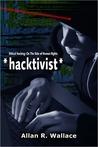*hacktivist* - A cyberwar explodes over a despotism's genocide.