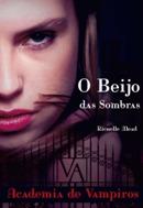 O Beijo das Sombras (Vampire Academy, #1)