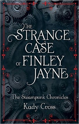 Short Story Review – The Strange Case of Finley Jayne (Steampunk Chronicles 0.5) by Kady Cross