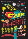 And the Geek Shall Inherit the Earth