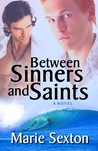 Between Sinners and Saints by Marie Sexton