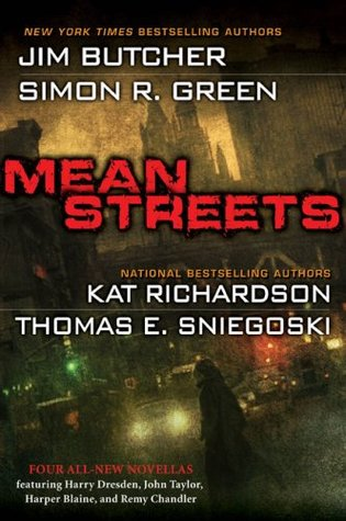 Mean Streets (Remy Chandler, #1.5; Greywalker, #3.5; Nightside, #9.5; The Dresden Files, #10.5)  -  Jim Butcher, Simon R. Green, Kat Richardson, Thomas E. Sniegoski