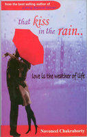 That Kiss In The Rain by Novoneel Chakraborty