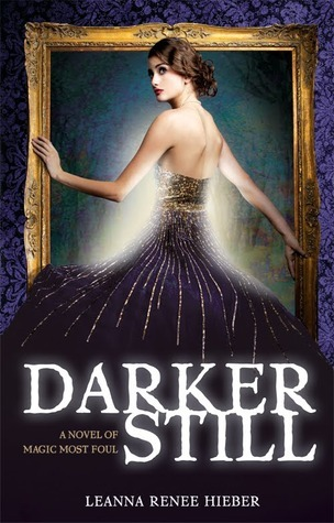 Book Review – Darker Still (Magic Most Foul #1) by Leanna Renee Hieber