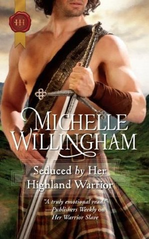 Early Review – Seduced by Her Highland Warrior (MacKinloch Clan, #2) by Michelle Willingham