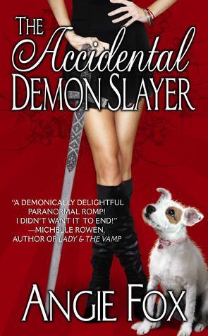 The Accidental Demon Slayer (Demon Slayer, #1)