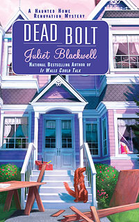 Dead Bolt (A Haunted Home Renovation Mystery #2)  - Juliet Blackwell