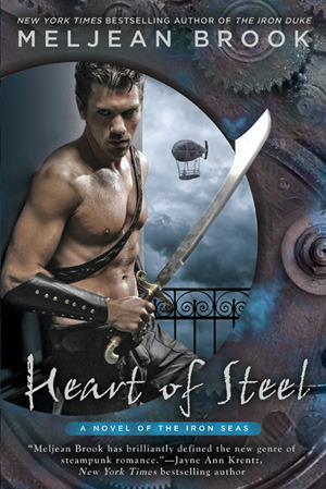 Heart of Steel (Iron Seas, #2)  - Meljean Brook
