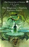 The Magician's Nephew: Keponakan Penyihir (The Chronicles of Narnia, #1)