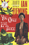You Only Live Twice (James Bond, #12)