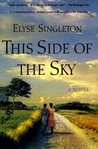 This Side Of The Sky by Elyse Singleton