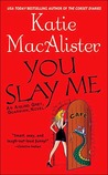 You Slay Me by Katie MacAlister
