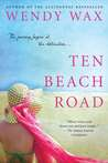 Ten Beach Road by Wendy  Wax