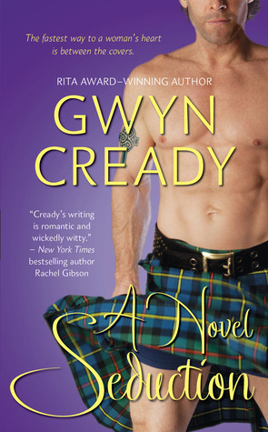 A shirtless man stands on the right side. The top of his face and legs below the knees are are cut out from the picture. He's wearing a kilt that seems to be pushed up by an aircurrent. The bottom .edges of his briefs are showing. Author: Gwyn Cready. Titlte: A Novel Seduction