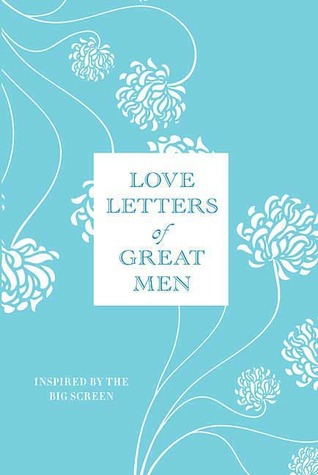 love letters of great men letters of great by ursula doyle reviews 1485