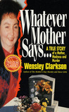 Whatever Mother Says... by Wensley Clarkson