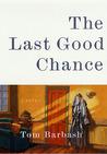 The Last Good Chance: A Novel