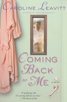 Coming Back to Me by Caroline Leavitt