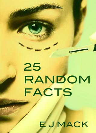 25 Random Facts by E.J. Mack