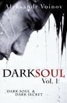 Dark Soul Vol. 1 (Dark Soul, #1)