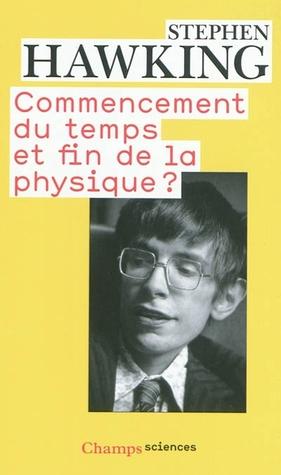 Commencement du temps et fin de la physique - Crédit goodreads (http://goo.gl/NHlmPI)