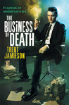 The Business of Death by Trent Jamieson