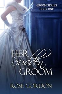 Her Sudden Groom (The Grooms, #1)