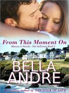 From This Moment On (The Sullivans, #2)