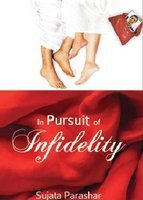 In Pursuit Of Infidelity by Sujata Parashar