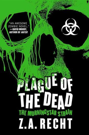 Plague of the Dead (Morningstar Strain, #1)
