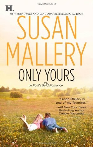 Only Yours (Fool's Gold, #5)