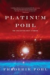 Platinum Pohl: The Collected Best Stories