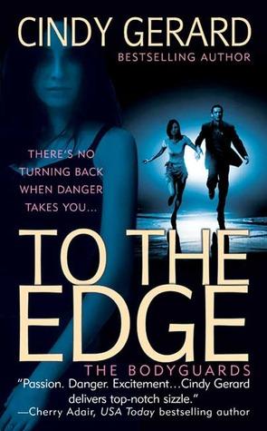 To the Edge (Bodyguard, #1)