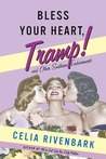 Bless Your Heart, Tramp by Celia Rivenbark
