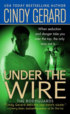 Under the Wire (Bodyguard, #5)