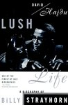 Lush Life: A Biography of Billy Strayhorn