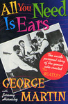 All You Need Is Ears by George  Martin