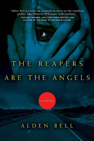 Book Review – The Reapers Are the Angels (Reapers #1) by Alden Bell